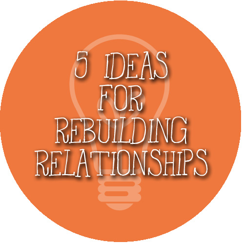 Five Tips for Rebuilding Relationships